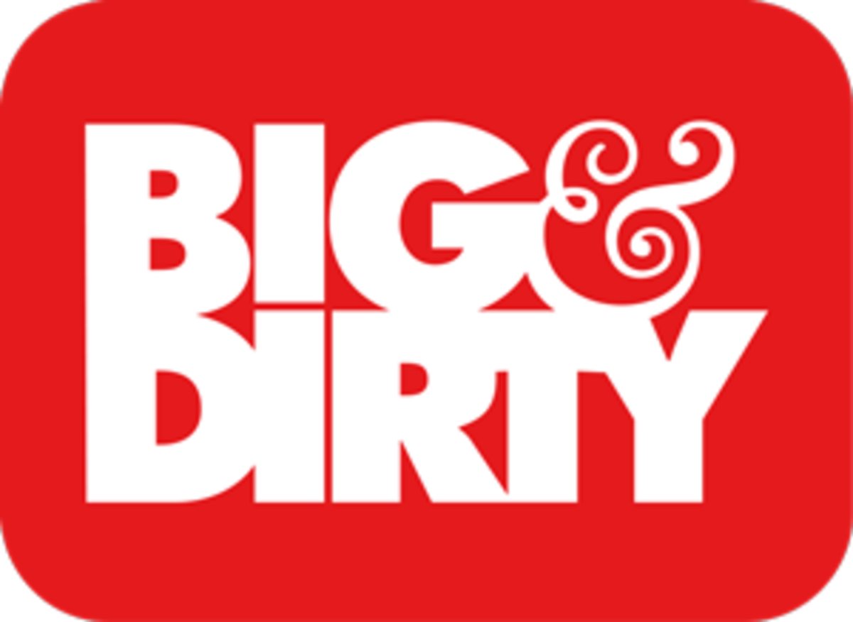 Big & Dirty